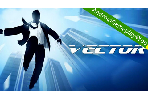 Vector - Best Parkour 2013 Android Game Gameplay [Game For ...