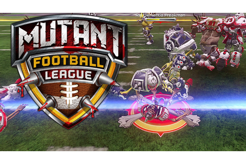 Mutant Football League - Its Mutant Football Time! - YouTube