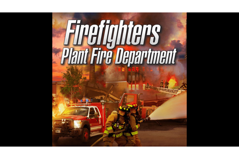 Firefighters: Plant Fire Department Game | PS4 - PlayStation