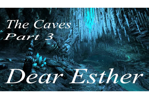 "SO BEAUTIFUL - Dear Esther ""Gameplay"" Part 3 - The Caves ..."