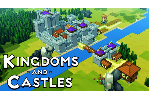Kingdoms and Castles! Building a Medieval EMPIRE ...