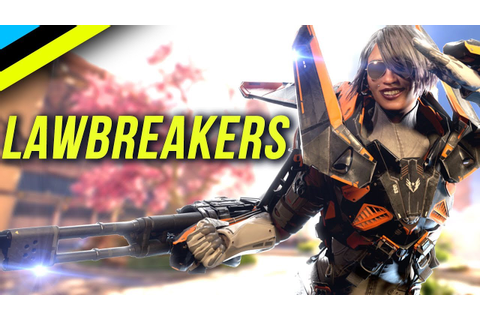 LAWBREAKERS - I was wrong about this game... Quite Fun ...