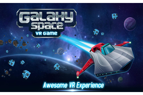 Galaxy Space VR Game APK Download - Free Adventure GAME ...