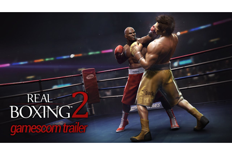 Real Boxing™ 2 - Gamescom Trailer - YouTube
