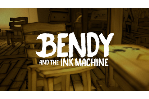 BENDY AND THE INK MACHINE - Download ( Free game by ...