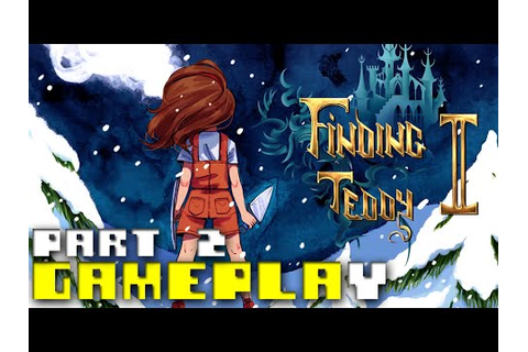 Finding Teddy 2 - Gameplay Walkthrough - Part 2 - YouTube
