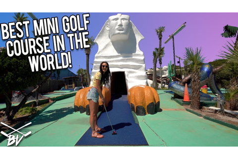 THE BEST MINI GOLF COURSE IN THE WORLD! - CRAZY HOLE IN ...
