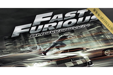 Fast and Furious Showdown Full Free 2017 - GAMES AND SOFTWARE