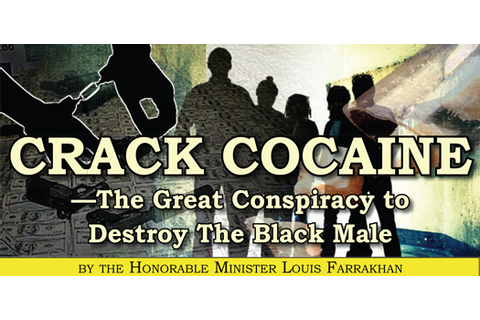 Crack Cocaine - The Great Conspiracy to Destroy The Black Male