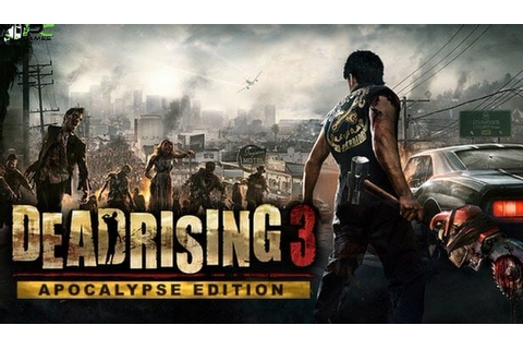Dead Rising 3 Apocalypse Edition PC Game Free Download