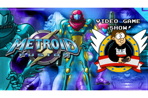 Metroid Fusion - Why I love this game! - Video Game Show ...