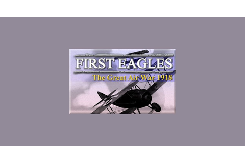 First Eagles: The Great Air War 1918 | Video Game ...
