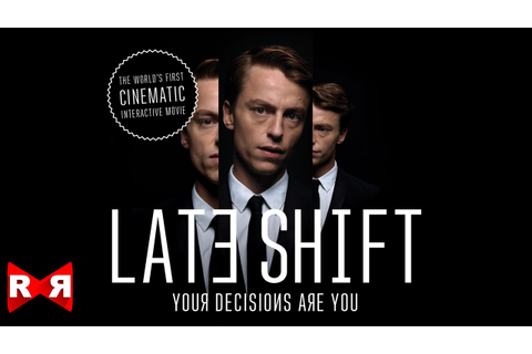 Late Shift - Interactive Movie Game App (By CtrlMovie AG ...