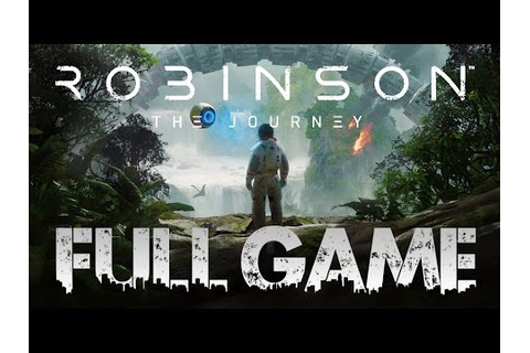 Robinson The Journey FULL GAME Quick Walkthrough PSVR (PS4 ...