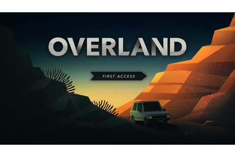 Overland First Access Announcement - E3 2016 - YouTube