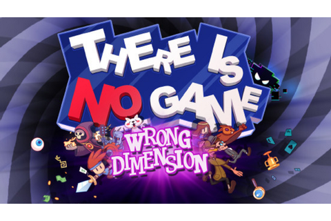 There Is No Game: Wrong Dimension Review (PC) - Hey Poor ...