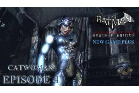 Batman: Arkham City ARMORED EDITION (New Game Plus ...
