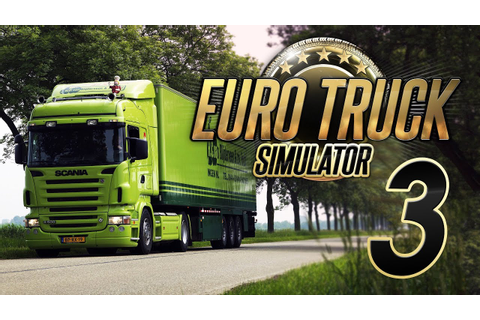 Euro Truck Simulator 3 ??? - YouTube