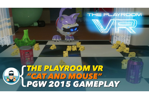 "The Playroom VR ""Cat and Mouse"" - Paris Games Week 2015 ..."