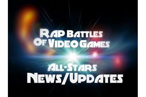 Rap Battles Of Video Games All-Stars( News/ Updates) - YouTube