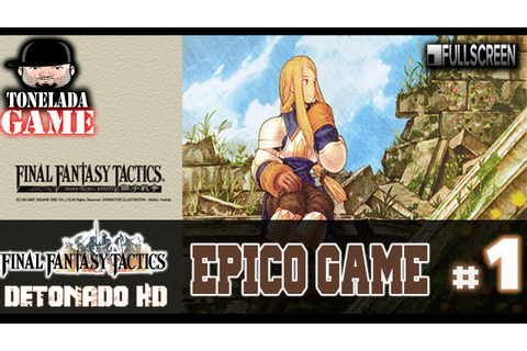 Final Fantasy Tactics : Detonado HD # 1 Épico Game - YouTube