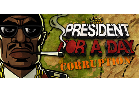 President for a Day - Corruption on Steam
