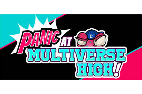 PANIC at Multiverse High! on Steam