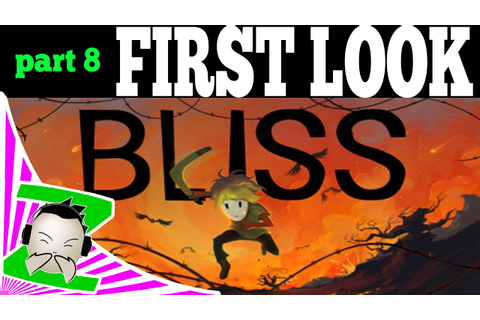 BLISS - PART 8 FINAL - First Look / Review / Playthough ...