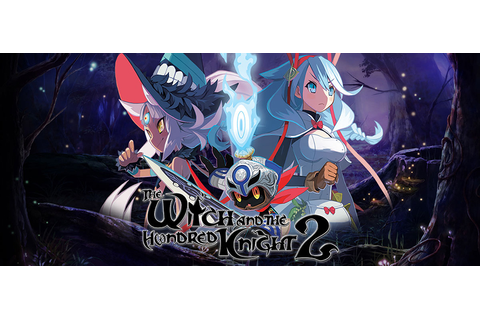 The Witch and the Hundred Knight 2 (Game Review ...