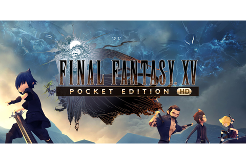 FINAL FANTASY XV POCKET EDITION HD | Nintendo Switch ...