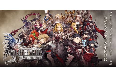 War of the Visions: Final Fantasy Brave Exvius – New ...