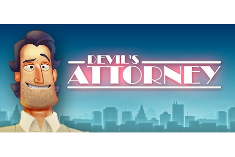 Devil's Attorney - Walkthrough, Tips, Review