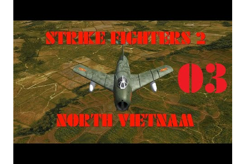 Strike Fighters 2: North Vietnam Ep 3 - YouTube