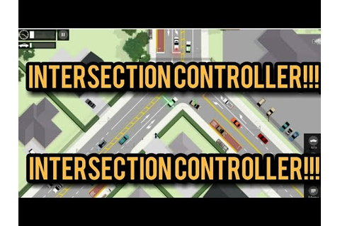 Intersection Controller Game!!!🔥💯 - YouTube