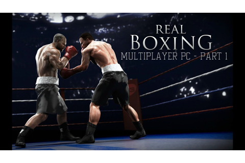 Real Boxing - Multiplayer PC/HD |2014| Gags vs. ArsHeLL ...