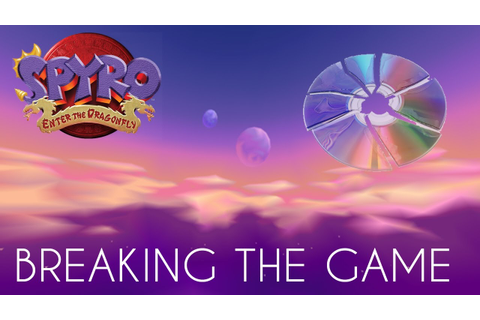 Breaking the Game - Spyro the Dragon: Enter the Dragonfly ...