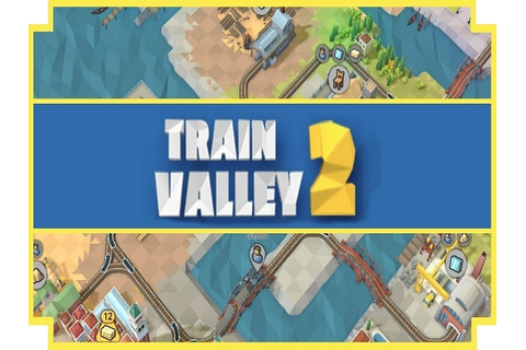 Train Valley 2 Game Free Download - GAMES AND SOFTWARE