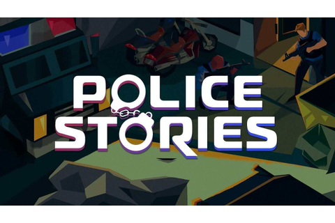 Police Stories – PC Download Free + Crack - 3DM-GAMES