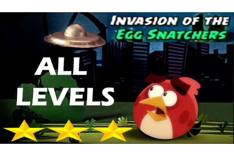 Angry Birds Seasons-Invasion Of The Egg Snatchers All ...