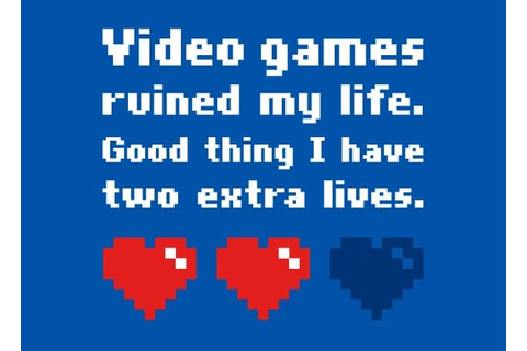 Video Games Ruined My Life by Lawrence Pernica | Threadless