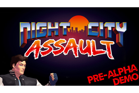 Night City Assault | Let's Play [Pre-Alpha Demo] - YouTube