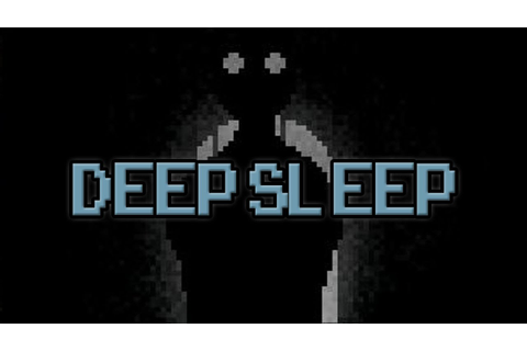 Scary Game Time! - Deep Sleep - YouTube