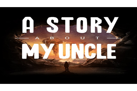 A Story About My Uncle Game Free Download - Full Version ...