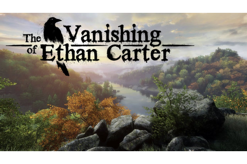 THE VANISHING OF ETHAN CARTER - YouTube