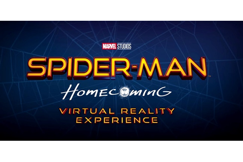 Spider-Man: Homecoming - Virtual Reality Experience ...