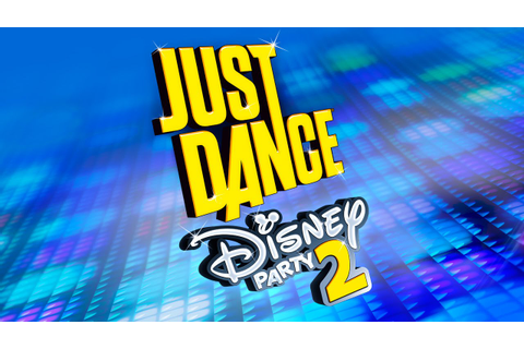 Just Dance: Disney Party 2 Official Announce Trailer [US ...