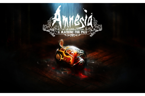 1 Amnesia: A Machine For Pigs HD Wallpapers | Backgrounds ...