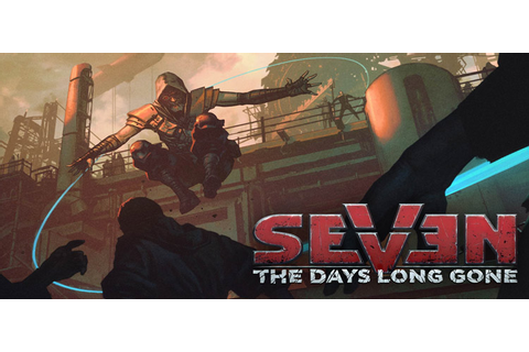 Seven The Days Long Gone Free Download FULL PC Game