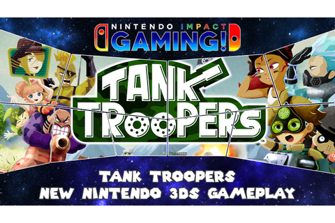 Tank Troopers New Nintendo 3DS Gameplay - YouTube