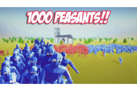 Totally Accurate Battle Simulator 1000 PEASANTS ...